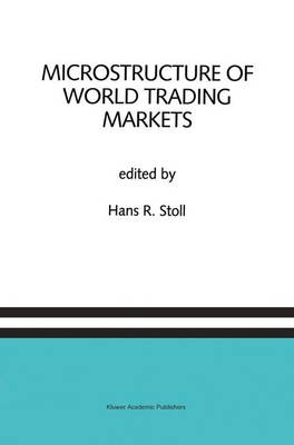 Microstructure of World Trading Markets: A Special Issue of the Journal of Financial Services Research