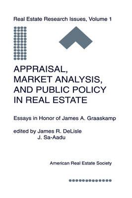 Appraisal, Market Analysis and Public Policy in Real Estate: Essays in Honor of James A. Graaskamp