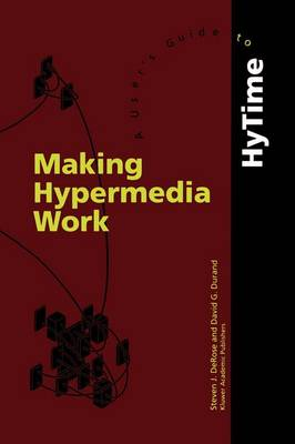 Making Hypermedia Work: A User's Guide to HyTime