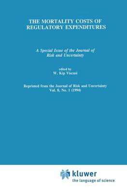 The Mortality Costs of Regulatory Expenditures: A Special Issue of the Journal of Risk and Uncertainty