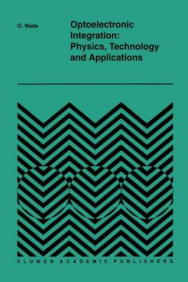 Optoelectronic Integration: Physics, Technology and Applications