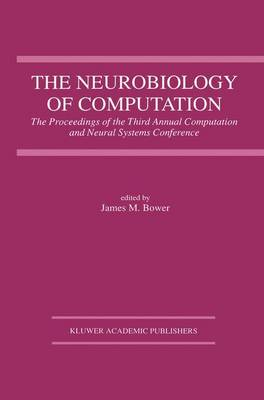 The Neurobiology of Computation: Proceedings of the Third Annual Computation and Neural Systems Conference
