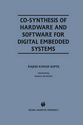 Co-Synthesis of Hardware and Software for Digital Embedded Systems
