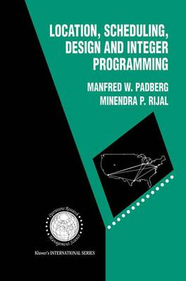Location, Scheduling, Design and Integer Programming