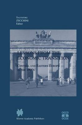 Lessons from the Economic Transition: Central and Eastern Europe in the 1990s