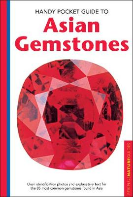 Handy Pocket Guide to Asian Gemstones: Clear identification photos & explanatory text for the 85 most common gemstones found in Asia