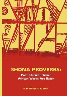 Shona Proverbs: Palm Oil with Which African Words Are Eaten