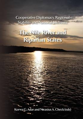 Cooperative Diplomacy, Regional Stability and National Interests. The Nile River and the Riparian States