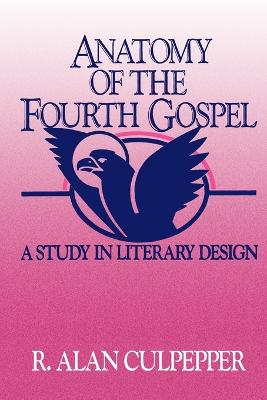 Anatomy of the Fourth Gospel: A Study in Literary Design