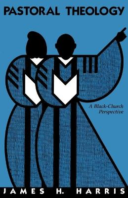 Pastoral Theology: Black Church Perspective