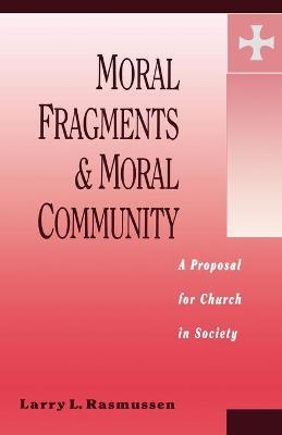 Moral Fragments and Moral Community: Proposal for Church in Society