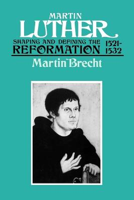 Martin Luther: Shaping and Defining the Reformation, 1521-32