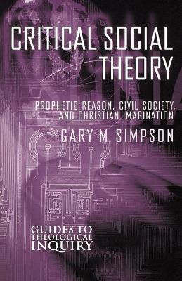 Critical Social Theory: Prophetic Reasons and Christian Imagination