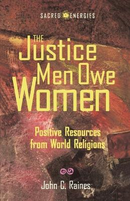 The Justice Men Owe Women: Positive Resources from World Religions