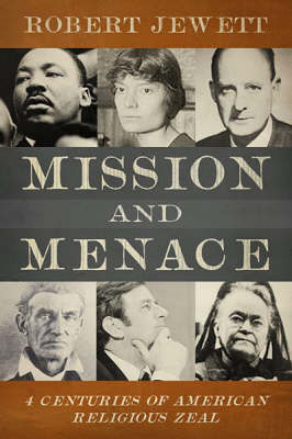 Mission and Menace: Four Centuries of American Religious Zeal