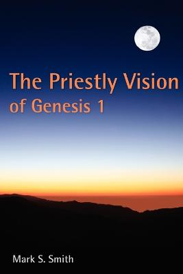 The Priestly Vision of Genesis I