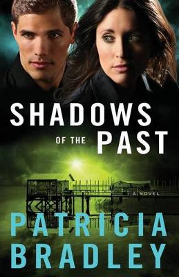 Shadows of the Past: A Novel