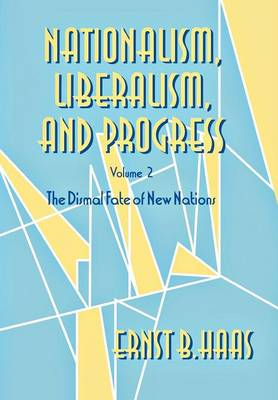 Nationalism, Liberalism, and Progress: The Dismal Fate of New Nations