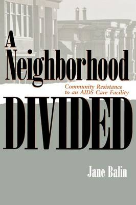 A Neighborhood Divided: Community Resistance to an AIDS Care Facility