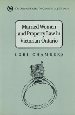 Married Women and the Law of Property in Victorian Ontario