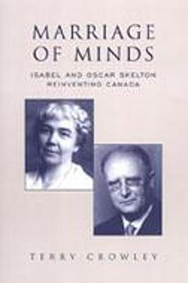 Marriage of Minds: Isabel and Oscar Skelton Reinventing Canada