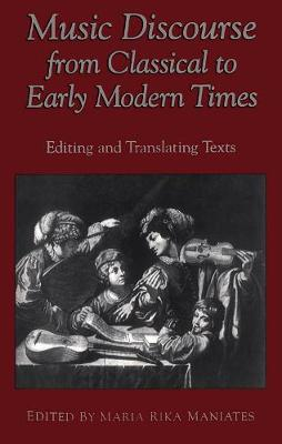 Music Discourse from Classical to Early Modern Times: Editing and Translating Texts