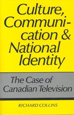 Culture, Communication and National Identity: The Case of Canadian Television