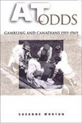 At Odds: Gambling and Canadians, 1919-1969
