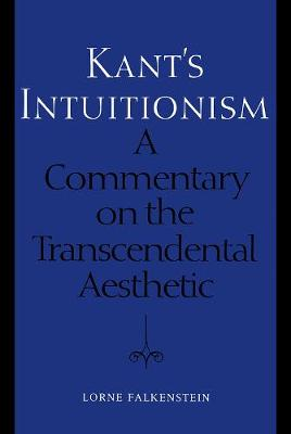 Kant's Intuitionism: A Commentary on the Transcendental Aesthetic
