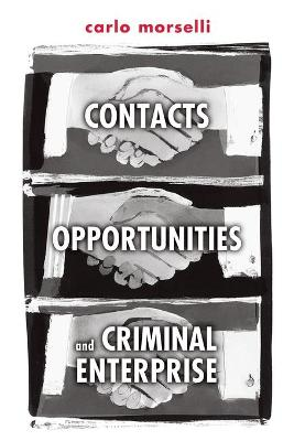 Contacts, Opportunities, and Criminal Enterprise