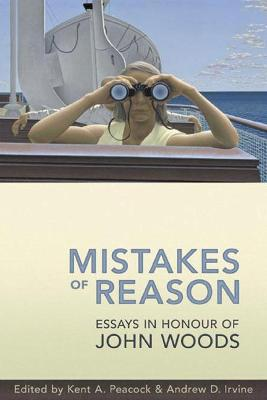 Mistakes of Reason: Essays in Honour of John Woods
