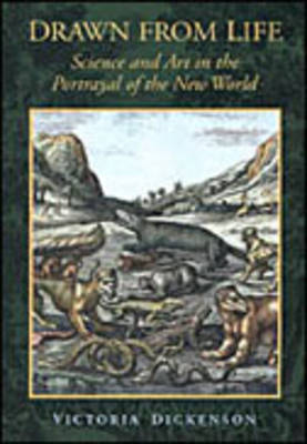 Drawn from Life: Science and Art in the Portrayal of the New World