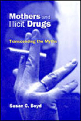 Mothers and Illicit Drugs: Transcending the Myths
