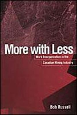 More with Less: Work Reorganization in the Canadian Mining Industry