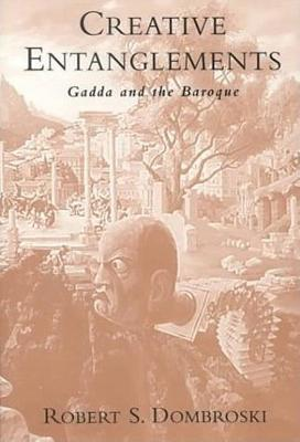 Creative Entanglements: Gadda and the Baroque