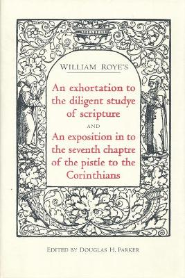 An exhortation to the diligent studye of scripture and An exposition into the seventh chaptre of the pistle to the Corinthians