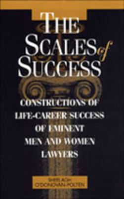 The Scales of Success: Constructions of Life-Career Success of Eminent Men and Women Lawyers