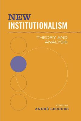 New Institutionalism: Theory and Analysis