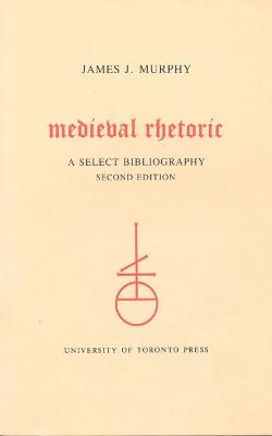 Medieval Rhetoric: A Select Bibliography