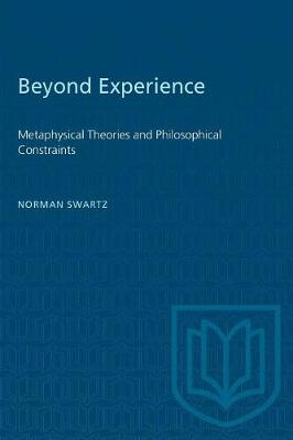 Beyond Experience: Metaphysical Theories and Philosophical Constraints