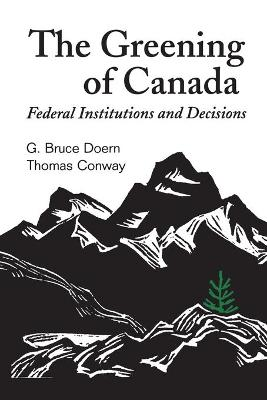 The Greening of Canada: Federal Institutions and Decisions