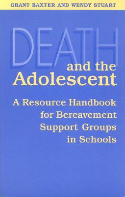 Death and the Adolescent: A Resource Handbook for Bereavement Support Groups in Schools