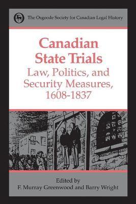 Canadian State Trials: v. 1: Law, Politics and Security Measures, 1608-1837