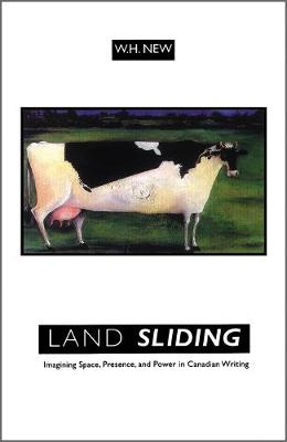 Land Sliding: Imagining Space, Presence, and Power in Canadian Writing