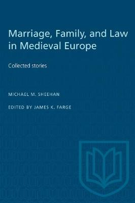 Marriage, Family, and Law in Medieval Europe: Collected Studies