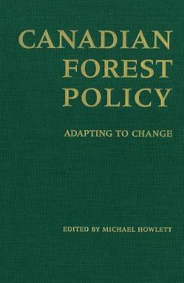 Canadian Forest Policy: Adapting to Change