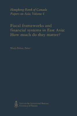 Fiscal Frameworks and Financial Systems in East Asia: How Much Do They Matter?