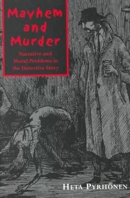 Mayhem and Murder: Narative and Moral Issues in the Detective Story