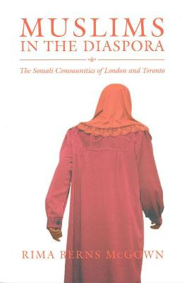 Muslims in the Diaspora: The Somali Communities of London and Toronto