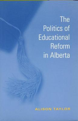 The Politics of Educational Reform in Alberta